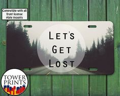 Let's Get Lost Tumblr Inspired Quote Fog and Woods Trees Photography Cute For Front License Plate Car Tag One Size Fits All Vehicle Custom