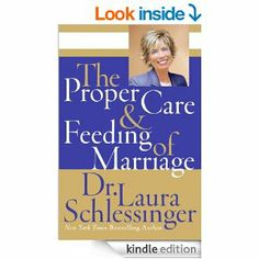 Amazon.com: The Proper Care and Feeding of Marriage eBook: Dr. Laura Schlessinger: Kindle Store