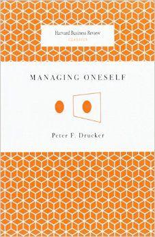 Drucker, Peter Ferdinand.Managing oneself. Harvard Business Press, 2008.