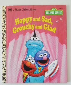 Sesame Street Happy and Sad, Grouchy and Glad Jim Henson's Muppets Grover Elmo