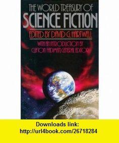The World Treasury of Science Fiction (9780316349413) David Hartwell, Clifton Fadiman , ISBN-10: 0316349410  , ISBN-13: 978-0316349413 ,  , tutorials , pdf , ebook , torrent , downloads , rapidshare , filesonic , hotfile , megaupload , fileserve