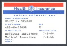 This is the Medicare card given to Harry Truman by President Lyndon Johnson on the occasion of the signing of the Social Security Amendments of 1965 in Independence, Missouri. -from the LBJ Library
