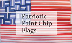 The Chocolate Muffin Tree: Patriotic Paint Chip Flags