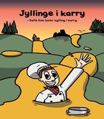 Jyllinge i karry - Kalle Kok laver kylling i karry af Torben Munksgaard er en børnebog, der handler om Kalle, som er kok, men som desværre ikke kan lave mad, men har har nu alligevel sin egen restaurant ude i Jyllinge. Men pludseligt får han besøg af en madanmelder, hvordan mon Kalle Kok klare dette?  Klik på forsidefotoet og læs meget mere om bogen og se første de første Bogtrailere til bogen her.