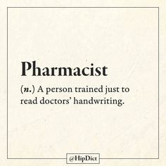 😮 that's not true actually pharmacists are responsible for the accuracy of every prescription so patients don't have issues with incompatibilities or incorrect doses without mention pharmacist develop the drugs Word Of The Day, Quote Of The Day, Sarcastic Quotes, Funny Quotes, Funny Phrases, My Dictionary, Dictionary Definitions, Funny Definition, Unusual Words