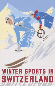 'switzerland: winter sports in switzerland' - by charles avalon - vintage travel posters - winter sports posters - art deco - pullman editions Ski Vintage, Vintage Ski Posters, Art Deco Posters, Vintage Winter, Cool Posters, Sports Posters, Illustrations Vintage, Retro Illustration, Travel Ads
