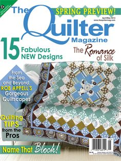 The April/May 2013 issue of The Quilter magazine is on sale today wherever quilt magazines are sold!