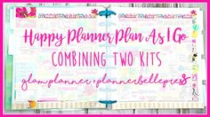 Happy Planner Plan As I Go // Combining Two Kits // GlamPlanner+PlannerB...