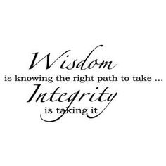 Amazon.com: WISDOM IS KNOWING TH RIGHT PATH TO TAKE...INTEGRITY IS TAKING IT Vinyl Wall D...: Home & Kitchen
