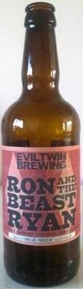 Cerveja Evil Twin Ron And The Beast Ryan, estilo Saison / Farmhouse, produzida por Westbrook Brewing, Dinamarca. 7% ABV de álcool.