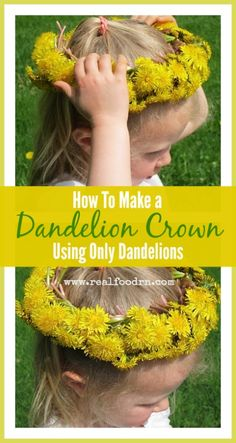 How To Make a Dandelion Crown. Make a beautiful crown using only dandelions! No glue, wires or string needed. My kids love making these, and I love that my kids clean up all the dandelions in the yard making them! realfoodrn.com
