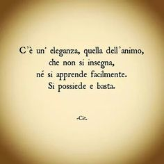 Eleganza dell'anima Motivational Quotes, Inspirational Quotes, Well Said Quotes, Smile Quotes, Powerful Words, Stand By Me, True Words, Sentences, Reflection