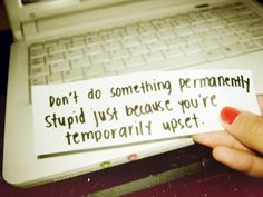 I'll admit I can be extremely spiteful when I'm upset, but I'm working on it :)