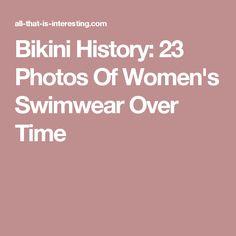 Bikini History: 23 Photos Of Women's Swimwear Over Time