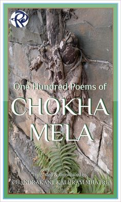 A collection of Selected Poems of Sant CHOKHA MELA, one of the first and foremost voices against the oppressions of caste/class/racial discrimination.