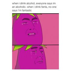 no one fantastic... - (alcohol)(eggplant)(sad)(tears)(crying)(comic) - #alcohol #eggplant #sad #tears #crying #fanta #fantastic #noone #comic