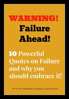 WARNING! Failure Ahead! Find out how it can help you at http://sherryaphillips.com/warning-failure-ahead/ #Purpose #Passion #Abundance #Success