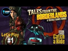 Tales From Borderlands Episode 3 Catch A Ride Lets Play Part 1 Telltale ...