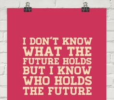 Angie Speaks: I don't know what the future holds, but I know who. Uplifting Quotes, Inspirational Quotes, School Counseling, Keep Going, Encouragement Quotes, Oprah, I Know, Thinking Of You, Hold On