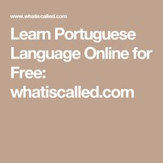 Learn Portuguese Language Online for Free: whatiscalled.com