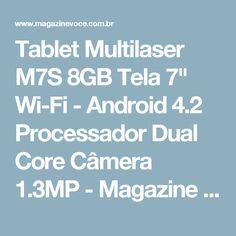"Tablet Multilaser M7S 8GB Tela 7"" Wi-Fi - Android 4.2 Processador Dual Core Câmera 1.3MP - Magazine Ivonesoares"