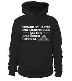 LOKFÜHRER EHEFRAU - NUR ONLINE  #gift #idea #shirt #image #funny #job #new #best #top #hot #legal