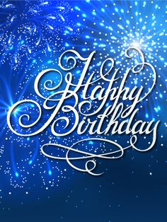 happy birthday wishes Send Free Navy Blue Birthday Fireworks Card to Loved Ones on Birthday & Greeting Cards by Davia. It's free, and you also can use your own customized bir Happy Birthday Blue, Happy Birthday Wishes Images, Birthday Wishes For Friend, Happy Birthday Pictures, Happy Birthday Greetings, Birthday Greeting Cards, Card Birthday, Happy Birthday Cousin Male, Happy Birthday Beautiful Friend
