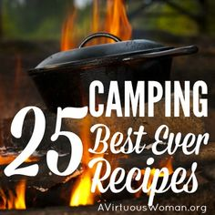 You're family is sure to love my collection of 25 of the best camping recipes ever