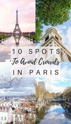 10 spots where you can really avoid the crowds in Paris, France!