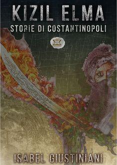 https://antsacco57.wordpress.com/2016/10/28/kizil-elma-storie-di-costantinopoli-isabel-giustiniani-impressioni-di-lettura/