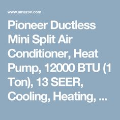 Pioneer Ductless Mini Split Air Conditioner, Heat Pump, 12000 BTU (1 Ton), 13 SEER, Cooling, Heating, Dehumidification, Ventilation. Including 16 Foot Installation Kit. 110~120 VAC.