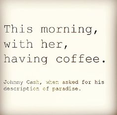 Johnny Cash - Johnny and June, what a love story they were.