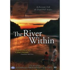 The movie, The River Within, is about purpose in life and the purposes of the church.