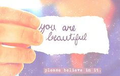 For today: You are beautiful. Please believe in it.  Light up the world the #KuriAméWay https://www.google.co.za/search?q=skin+beauty+quotes&source=lnms&tbm=isch&sa=X&ved=0ahUKEwiZx8Dx9-PQAhVpD8AKHavpCWEQ_AUICCgB&biw=1366&bih=662