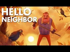 nice Hello Neighbor, A Stealthy Horror Game With Advanced AI That Learns From Your Actions