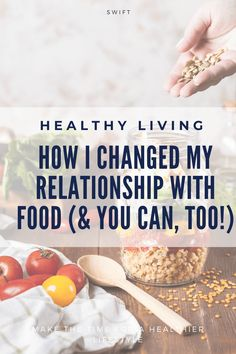 How I Changed My Relationship With Food ( You Can, Too!)