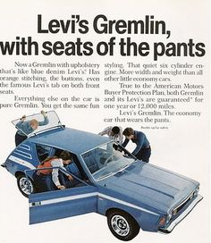 AMC Gremlin ad for car with Levi's interior...we had this car growing up! I loved it!