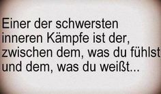 german quote: One of the hardest fights is the one between what you feel and what you know