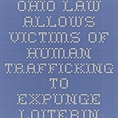 Ohio Law Allows Victims of Human Trafficking To Expunge Loitering, Soliciting and Prostitution Convictions