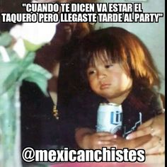 Pos esta cabron. Taquero, Dont Get Mad, Mexican Memes, Spanish Quotes, Decir No, Knowing You, Lol, Sayings, Nice Things