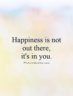 Finding Happiness Quotes & Sayings | Finding Happiness Picture Quotes