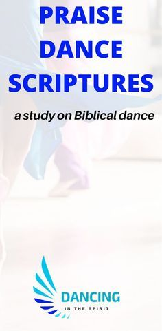Praise dance scriptures. Read some of the scriptures on praise dance found in the Bible.