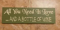 ~All You Need Is Love And a Bottle of  Wine ~  shabby sign. You Choose Colors!  #CajunSignShop #shabby