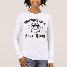 Sometimes I& A Sour Kraut German Long Sleeve T-Shirt - Dress in style for Oktoberfest Clothing, Oktoberfest Outfit, Shirt Dress, T Shirt, Colorful Shirts, Shirt Style, Shirt Designs, German, Graphic Sweatshirt