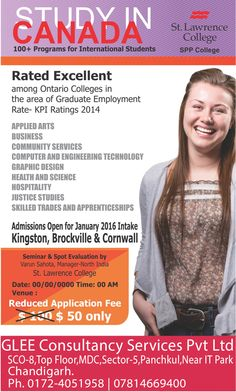 Make your dream come true of working in Canada !! One of THE BEST Colleges in Canada, SAINT LAWRENCE COLLEGE is offering you smart opportunities of work with 88% employment rates. Prepare yourself NOW ! Admissions Open. For details vist us @GLEE Consultancy Services Pvt Ltd,SCO-8,Top Floor,MDC,Sector-5,Panchkula,Near IT Park Chandigarh. Phone:01724051958 | 07814669400 web:www.gleeconsultancyservices.com | www.travelfizz.com email: info@gleeconsultancyservices.com | contact@travelfizz.com