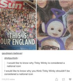 i saw this in a shop and saw tinky winky and thought 'yes you're doing it right england
