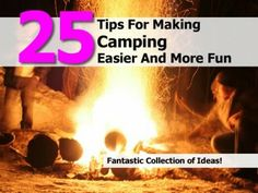 25 Tips For Making Camping Easier And More Fun