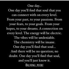 Couple Quotes : - The Love Quotes Soulmate Love Quotes, Love Quotes For Him, Soul Mate Quotes, Quotes About Soulmates, Believe In Love Quotes, Finding Your Soulmate Quotes, Making Love Quotes, One Day Quotes, Good Man Quotes