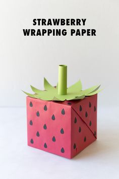 Turn your wrapping paper into an strawberry!