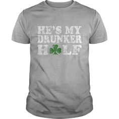 Get yours nice Hes My Drunker Half St Patricks Day Couples HOT SHIRT Shirts & Hoodies.  #gift, #idea, #photo, #image, #hoodie, #shirt, #christmas
